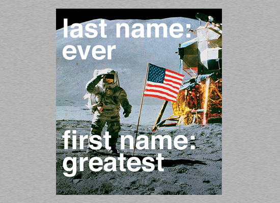 SnorgTees: Last Name: Ever, First Name: Greatest
