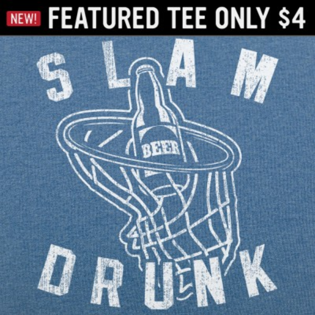 6 Dollar Shirts: Slam Drunk