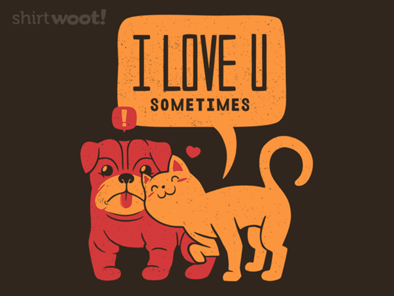 Woot!: I Love U Sometimes