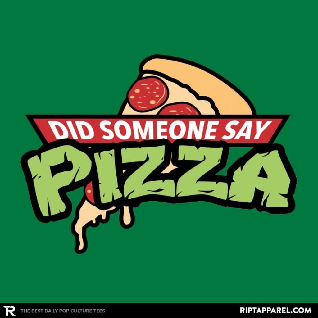 Ript: Did Someone Say Pizza?