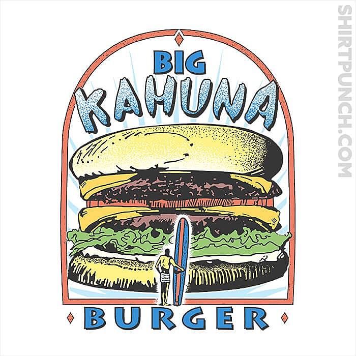 ShirtPunch: Big Kahuna Burger