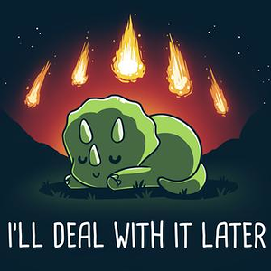 TeeTurtle: I'll Deal With It Later