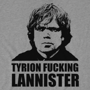 Pop-Up Tee: Tyrion Fucking Lannister