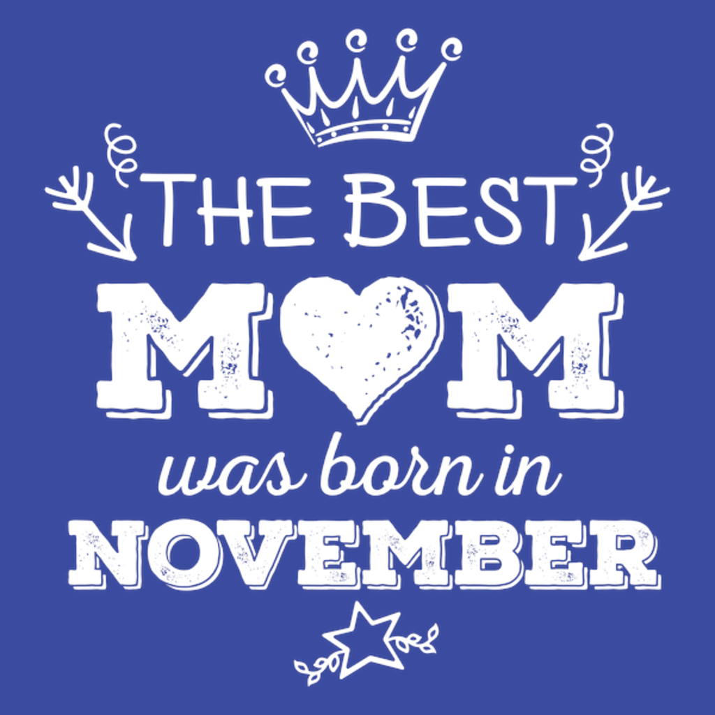 NeatoShop: The Best Mom Was Born in November