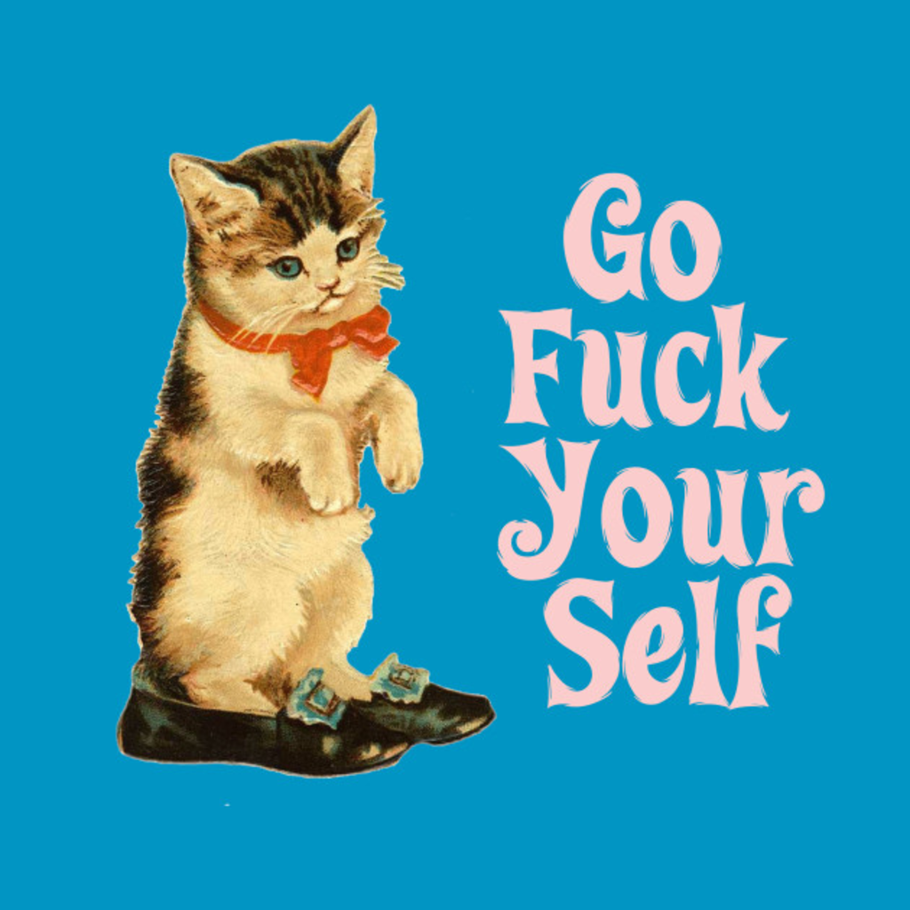 TeePublic: Kitty - Go Fuck Yourself