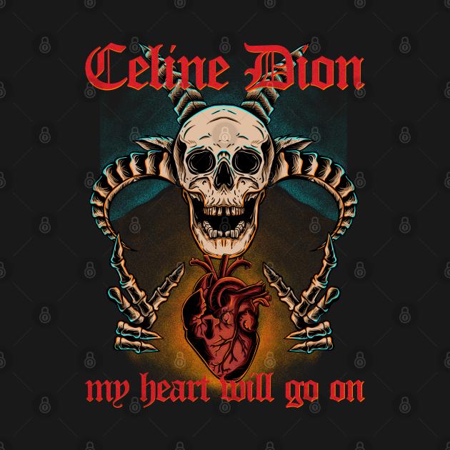TeePublic: Celine Dion my heart will go on metal