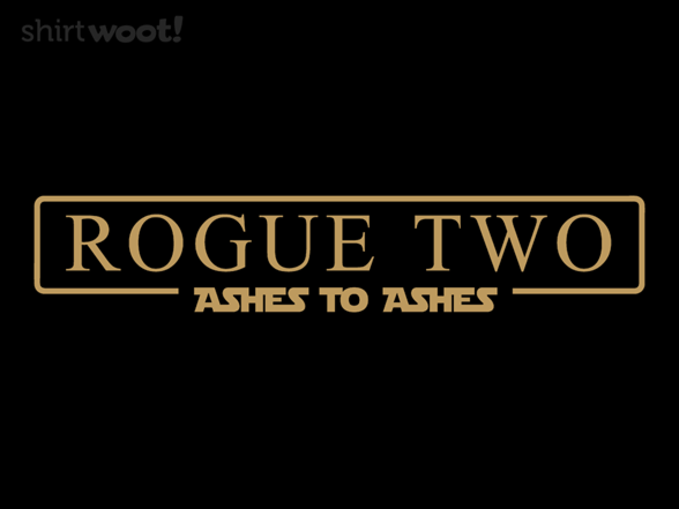 Woot!: Rogue Two