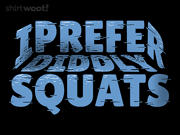 Woot!: I Prefer Diddly Squats