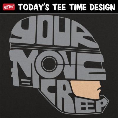 6 Dollar Shirts: Your Move Creep