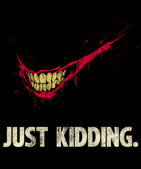 Qwertee: Just Kidding.