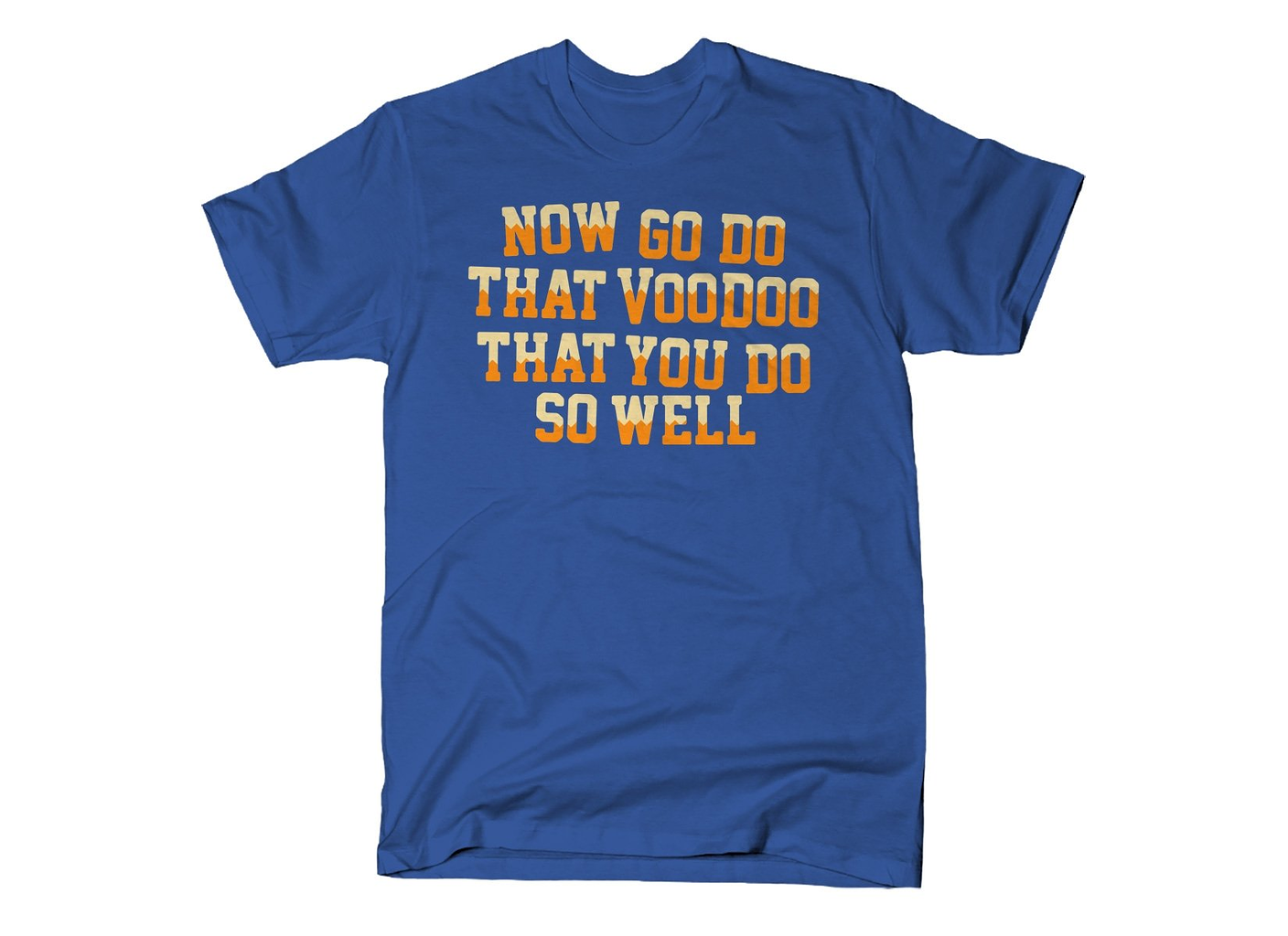 SnorgTees: That Voodoo That You Do So Well