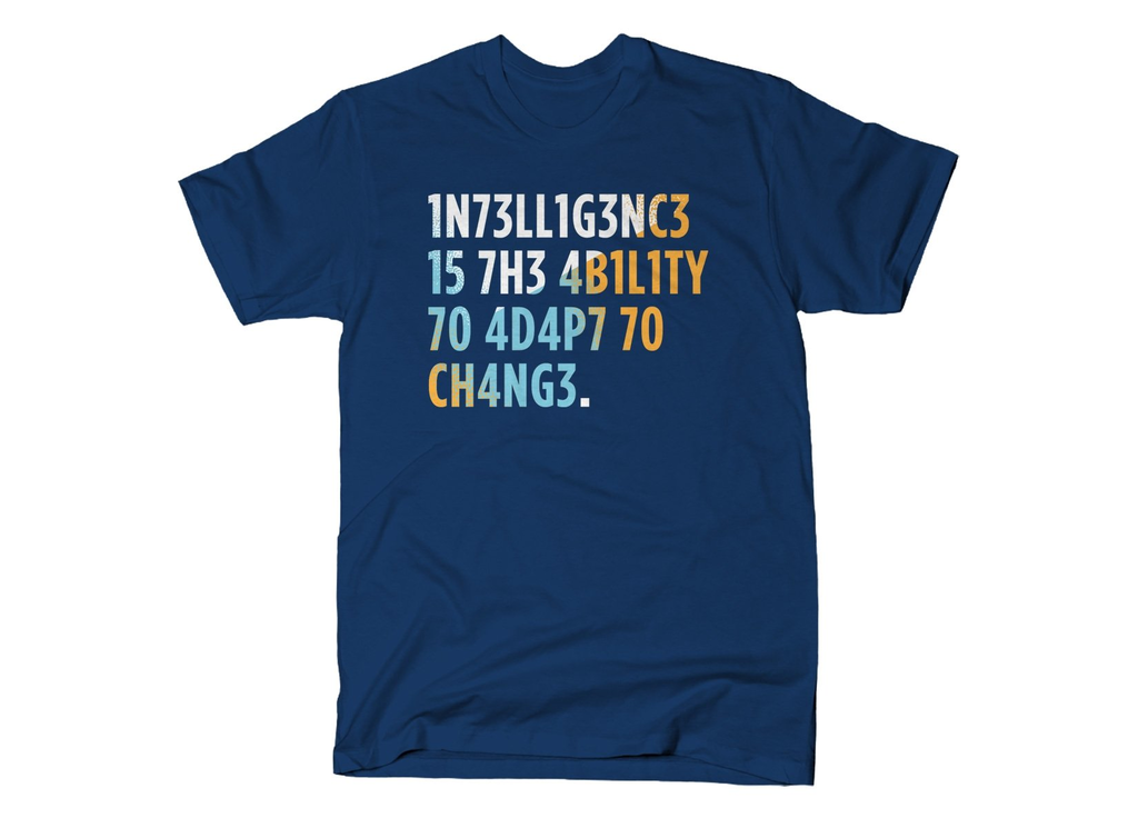 SnorgTees: Intelligence is The Ability To Adapt
