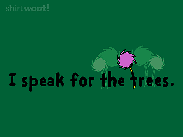 Woot!: Speak for the Trees