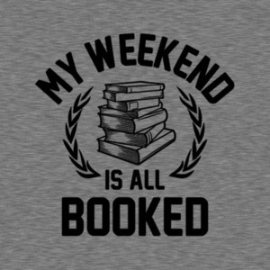 Five Finger Tees: My Weekend Is All Booked T-Shirt