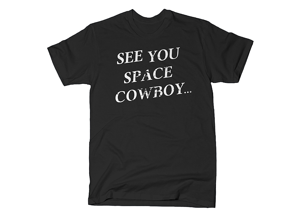 SnorgTees: See You Space Cowboy