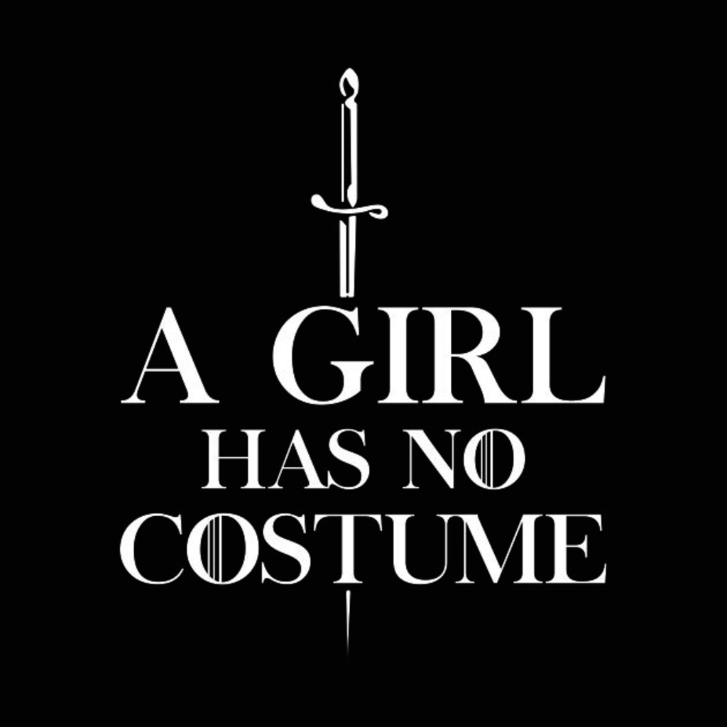 TeePublic: A Girl Has No Costume Funny T Shirt T-Shirt