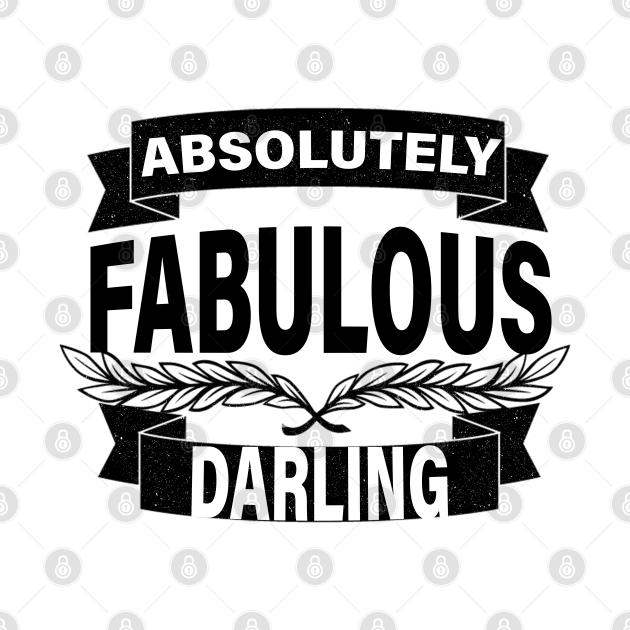 TeePublic: Absolutely Fabulous Darling