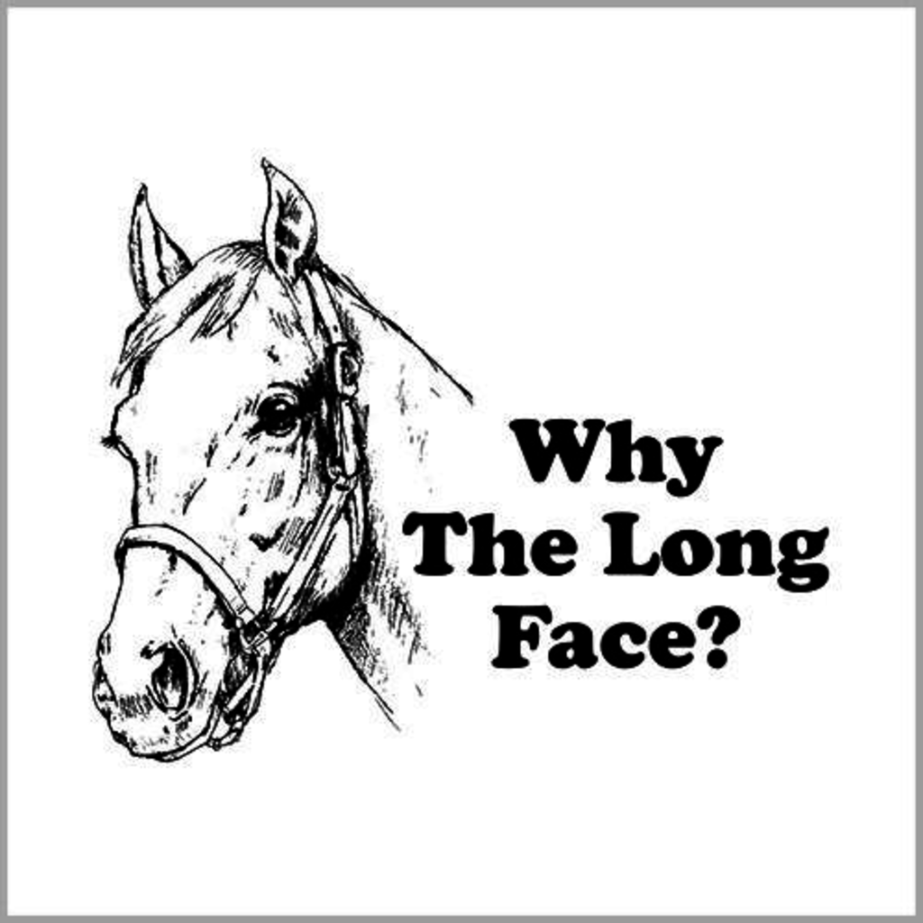 Five Finger Tees: Why The Long Face? T-Shirt