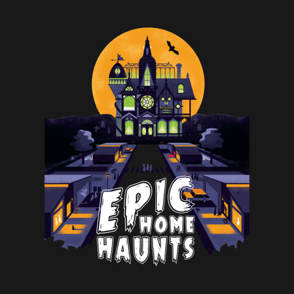 TeePublic: Epic Home Haunts Poster