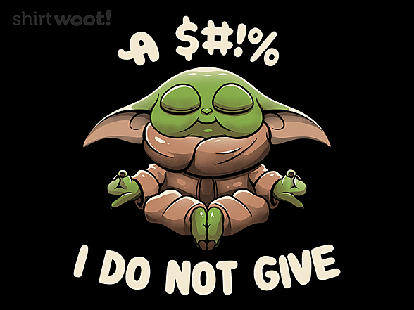 Woot!: I Don't Give A...