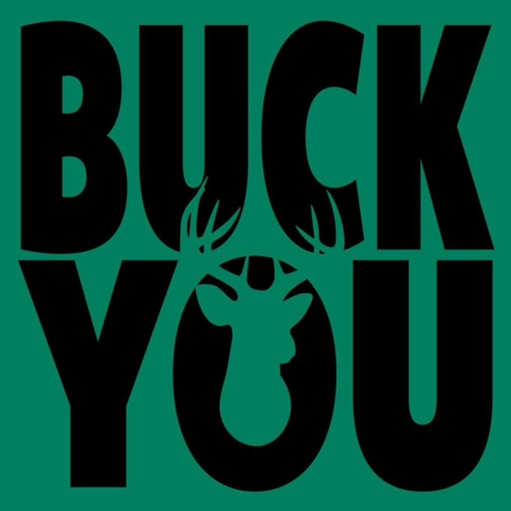 BustedTees: BUCK YOU