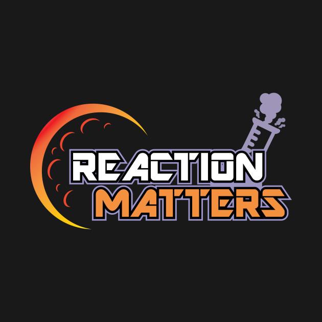 TeePublic: Reaction Matters