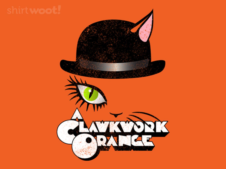 Woot!: A Clawkwork Orange