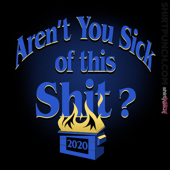 ShirtPunch: Aren't You Sick Of This Shit?
