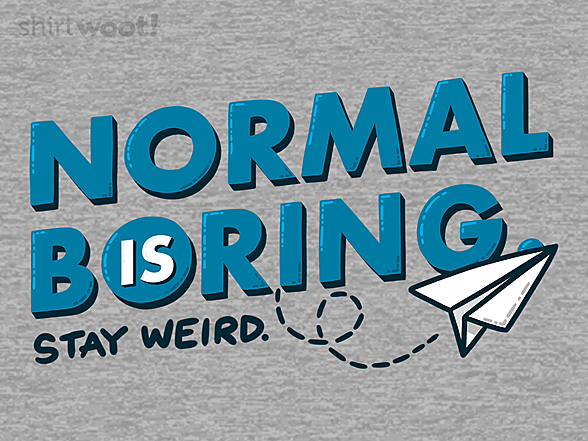 Woot!: Normal is Boring