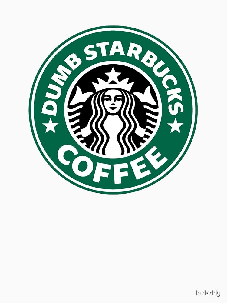 RedBubble: Dumb Starbucks