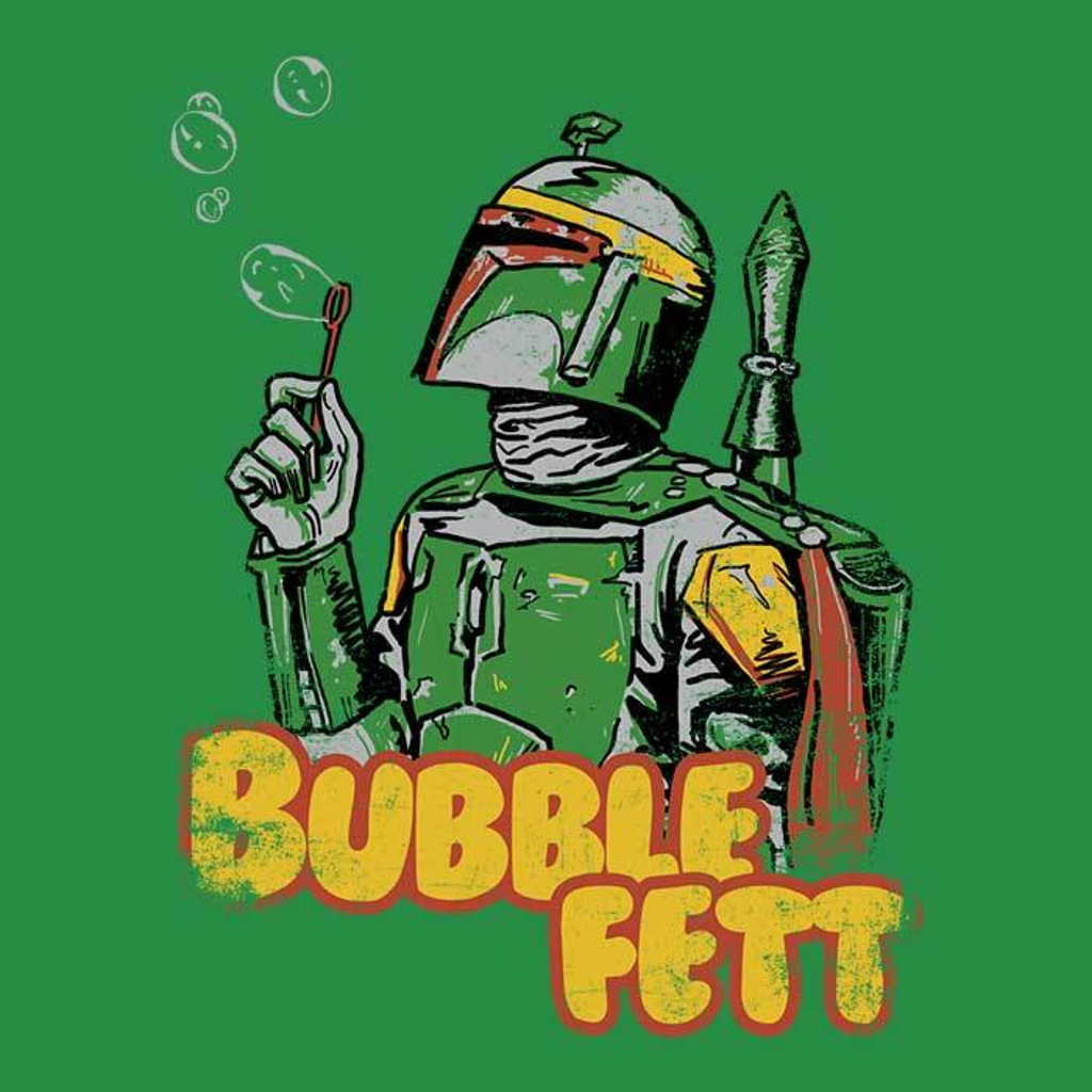 Once Upon a Tee: Bubble Fett