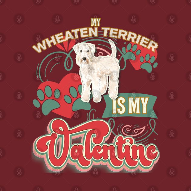 TeePublic: My Wheaten Terrier  Is My Valentine - Gifts For Wheaten Terrier  owners