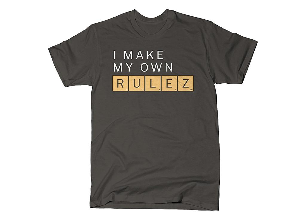 SnorgTees: I Make My Own Rulez