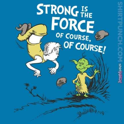 ShirtPunch: Strong is the Force of course
