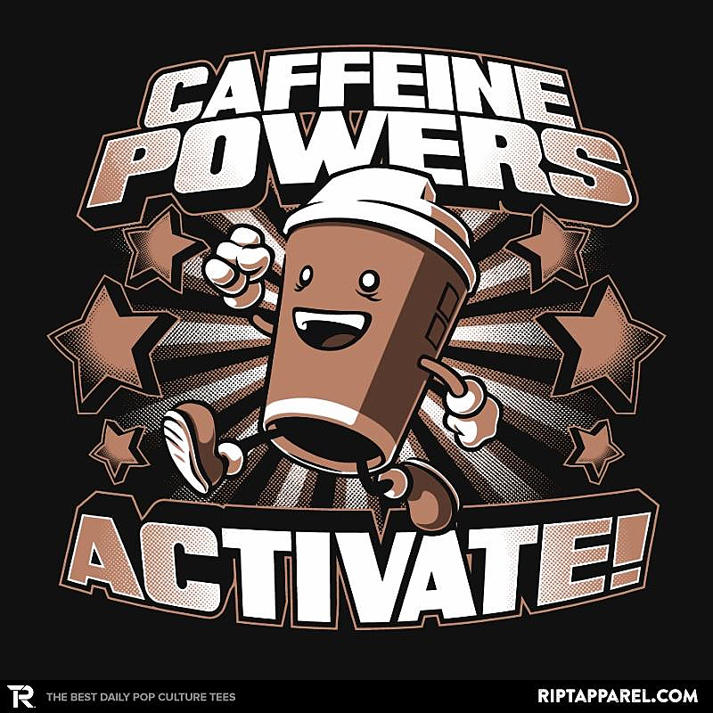 Ript: Caffeine Powers... Activate!
