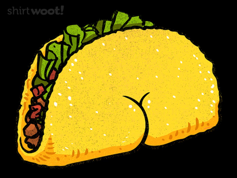 Woot!: Tush Taco