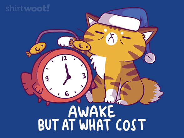 Woot!: Awake but at What Cost