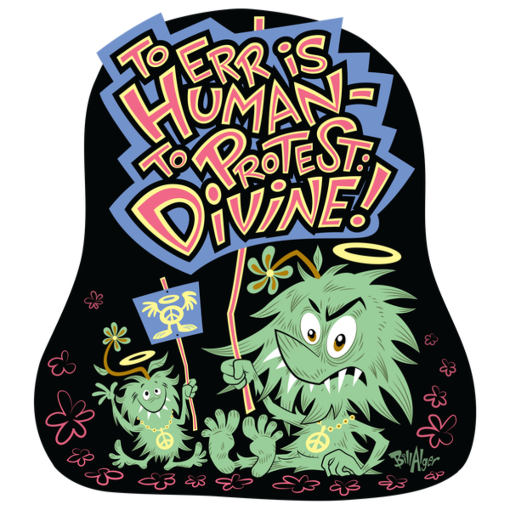 "NeatoShop: Hippie Protest Monsters: ""To Err Is Human- To Protest: Divine!"""