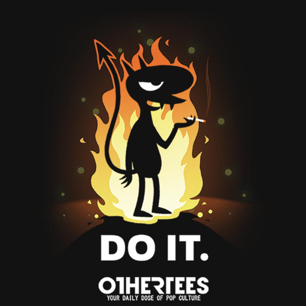 OtherTees: Do it.