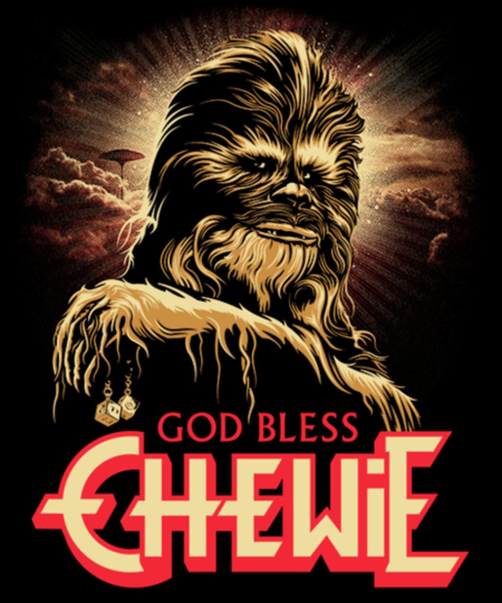 Qwertee: GOD BLESS CHEWIE