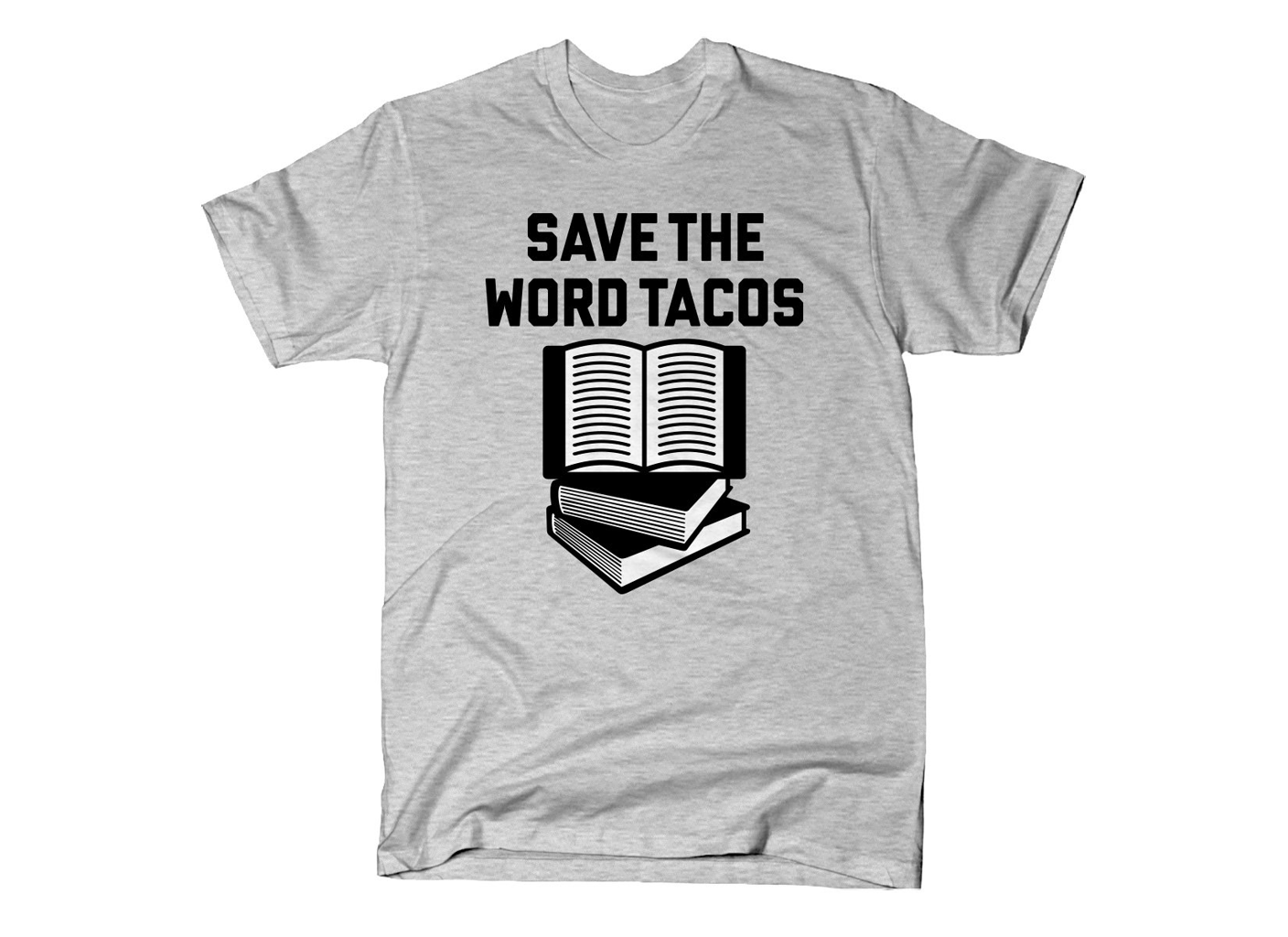 SnorgTees: Save The Word Tacos