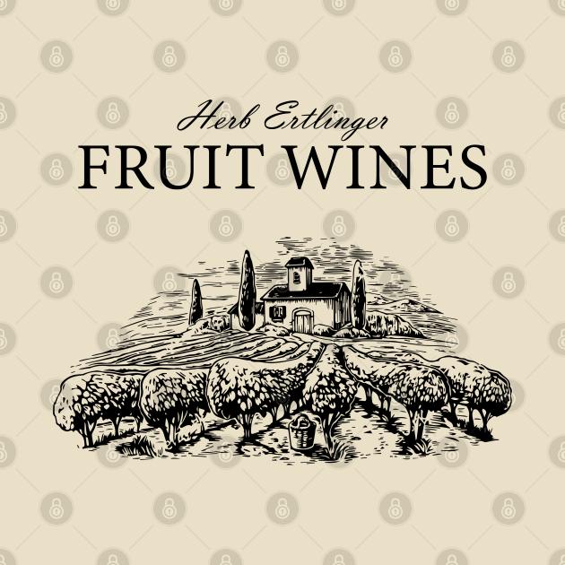 TeePublic: Herb Ertlinger Fruit Wines Shirt - Schitts Creek Official Merch