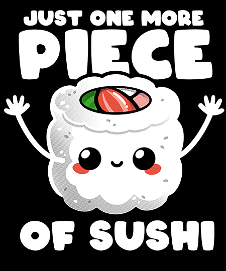 Qwertee: Just one more piece of sushi