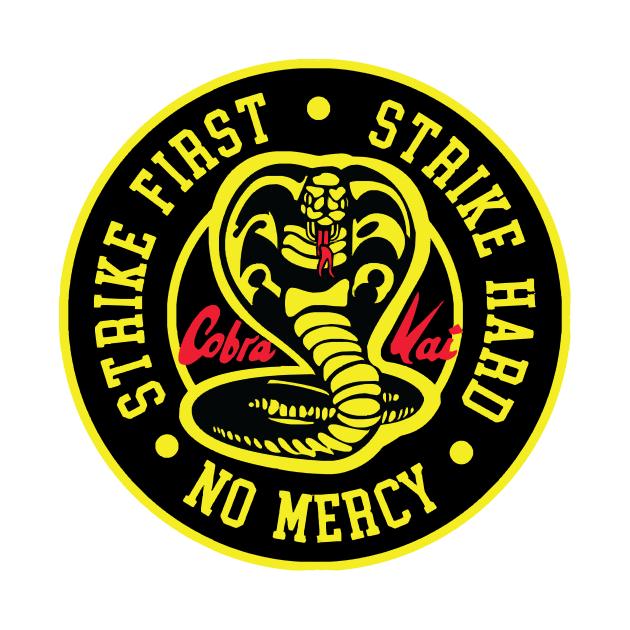 TeePublic: Cobra Kai - Strike Hard, Strike Fast, No Mercy!