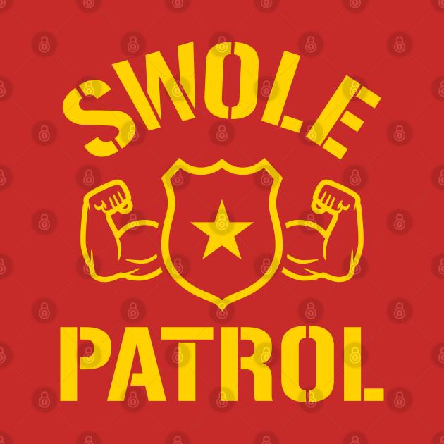 TeePublic: Swole Patrol