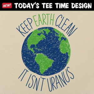6 Dollar Shirts: Keep Earth Clean