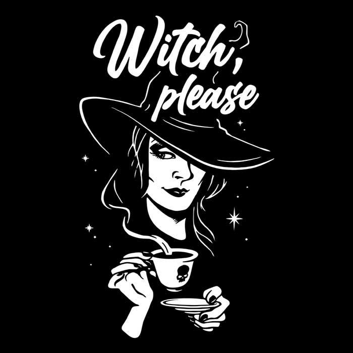 Once Upon a Tee: Witch, Please