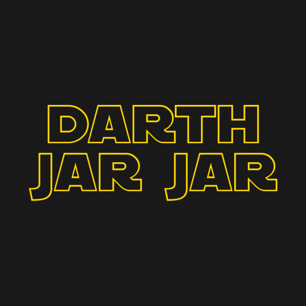 TeePublic: Jar Jar Binks - Sith Lord