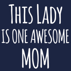 Textual Tees: This Lady is an Awesome Mom