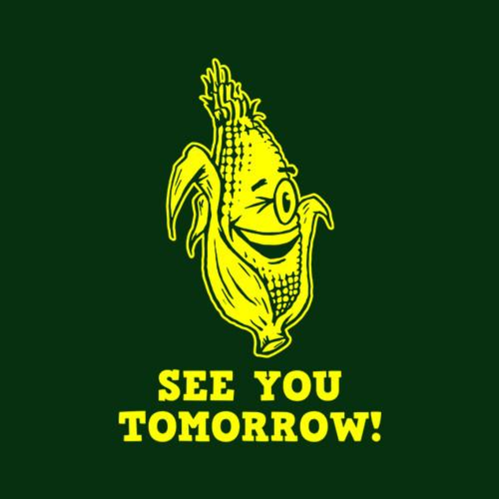 Five Finger Tees: See You Tomorrow! T-Shirt